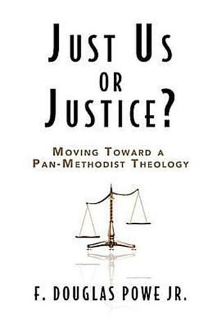 Just Us or Justice?: Moving Toward a Pan-Methodist Theology