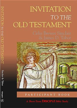 Invitation to the Old Testament: Participant Book: A Short-Term Disciple Bible Study