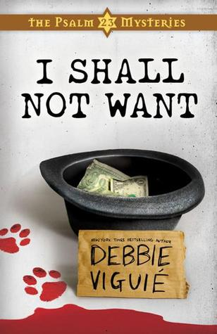I Shall Not Want by Debbie Viguié