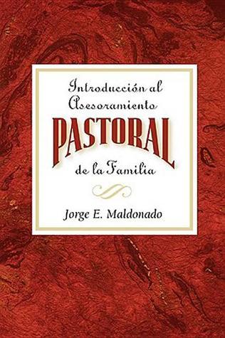 Introducci�n Al Asesoramiento Pastoral de la Familia Aeth: Introduction to Pastoral Family Counseling Spanish