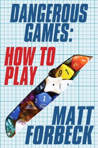 Dangerous Games: How to Play (Dangerous Games, #1)