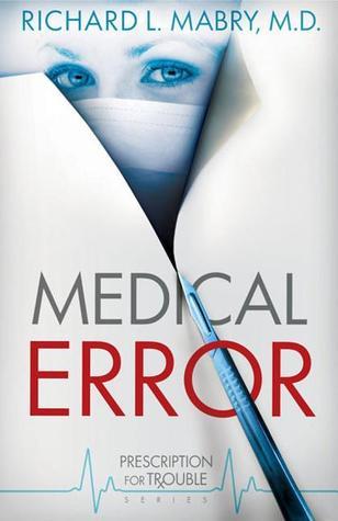 Medical Error by Richard L. Mabry