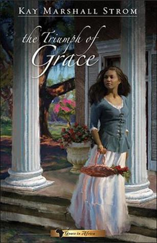 The Triumph of Grace (Grace in Africa, #3)