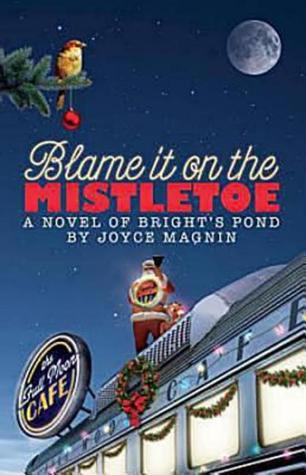 Blame It On The Mistletoe (Bright's Pond #4)