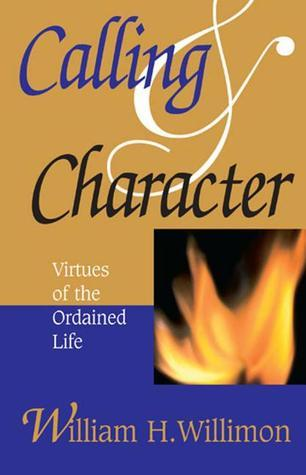 Calling & Character: Virtues Of The Ordained Life