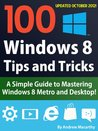 100 Windows 8 Tips, Tricks, and Secrets: A How to Use Windows 8 Metro and Desktop Guide
