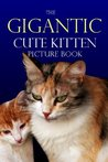 The Gigantic Cute Kitten Picture Book