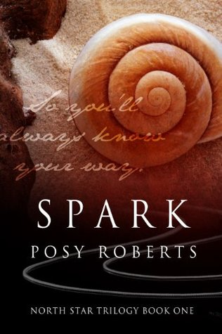 Spark (North Star, #1) by Posy Roberts