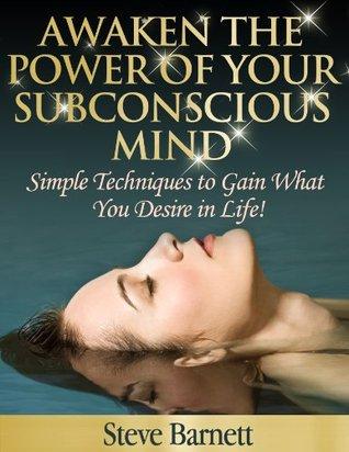 Awaken The Power Of Your Subconscious Mind
