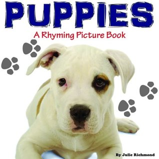 Puppies - A Rhyming Children's Picture Book ( Fun Ebooks For Kids )