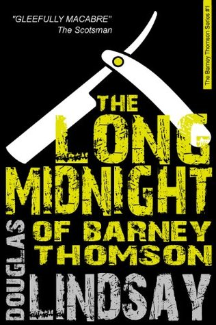 The Long Midnight Of Barney Thomson by Douglas Lindsay
