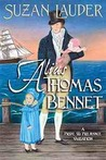 Alias Thomas Bennet by Suzan Lauder
