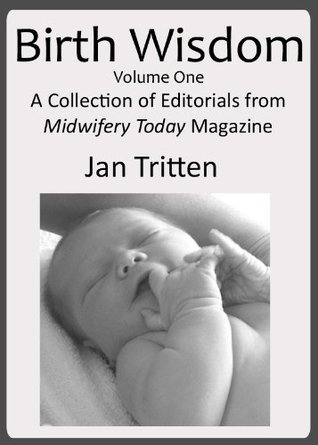 birth-wisdom-volume-one-a-collection-of-editorials-from-midwifery-today-magazine