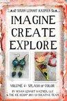 IMAGINE CREATE EXPLORE Volume 4: Splash of Color