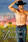 The Rancher's Daughter by Elizabeth   Kelly