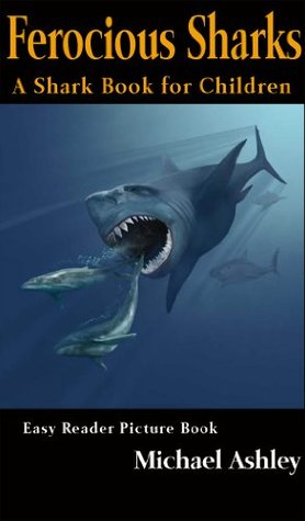 Ferocious Sharks - A Shark Book for Children Easy Reader Picture Book