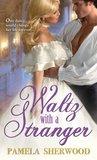 Waltz with a Stra...