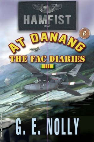 Hamfist At DaNang: The FAC Diaries (Hamfist Trilogy Part 1 and 2)