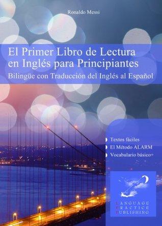 El Primer Libro de Lectura en Inglés para Principiantes (Spanish Edition)