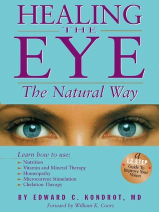 Healing the Eye the Natural Way: Alternate Medicine and Macular Degeneration