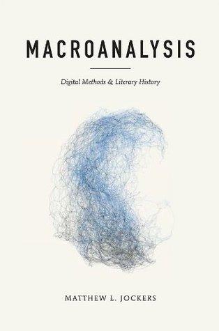 Macroanalysis (Topics in the Digital Humanities)