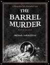 THE BARREL MURDER - a Detective Joe Petrosino case (based on true events)