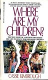 Where Are My Children? The True Story of a Mother Who Risked Her Life to Rescue Her Kidnapped Children