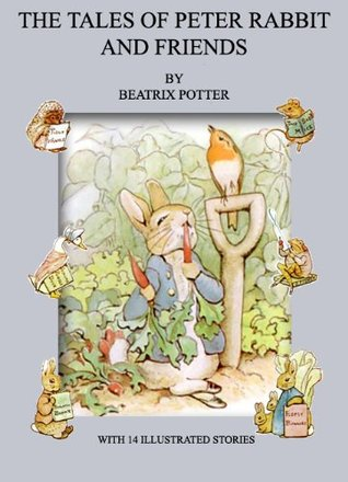 THE TALES OF PETER RABBIT AND FRIENDS
