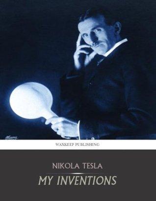 My Inventions By Nikola Tesla