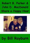 Robert B. Parker and John D. MacDonald Share A Happy Hour - PART 1
