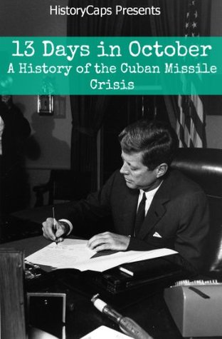 13 days a memoir of the cuban missile crisis