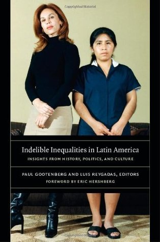 Indelible Inequalities in Latin America: Insights from History, Politics, and Culture