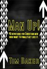 Man Up! 40 devotions for Christian men who want to finally act like it.