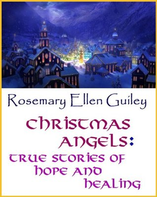 Christmas Angels: True Stories of Hope and Healing