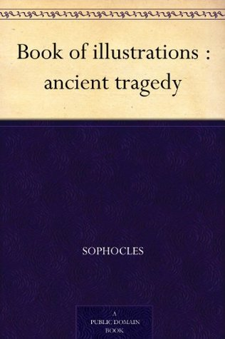 Book of illustrations : ancient tragedy