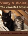 Vinny & Violet, The Unwanted Kittens