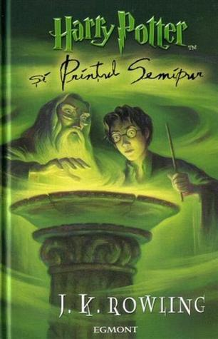 Harry Potter şi Prinţul Semipur (Harry Potter, #6)