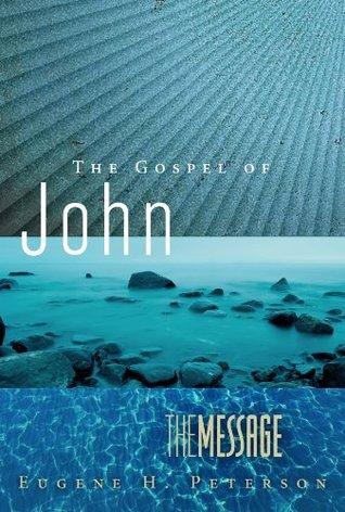 The Gospel of John: The Message