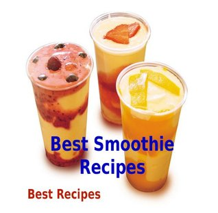 Best Smoothie Recipes (Easy Book for Weight Loss and Good Health)