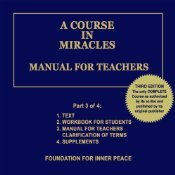A Course in Miracles Manual for Teachers Vol. 3