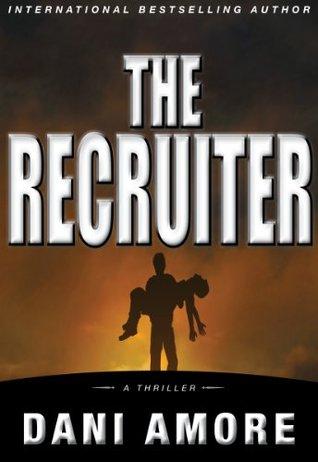 Ebook The Recruiter by Dani Amore PDF!