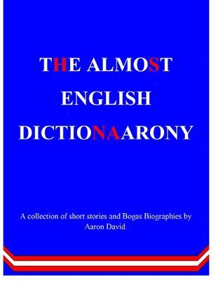 The Almost English Dictionaarony.