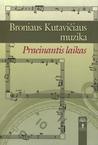 Broniaus Kutavičiaus muzika: Praeinantis laikas