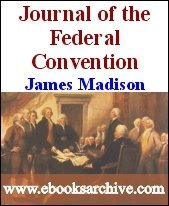 Journal of the Federal Convention: Volumes 1 & 2