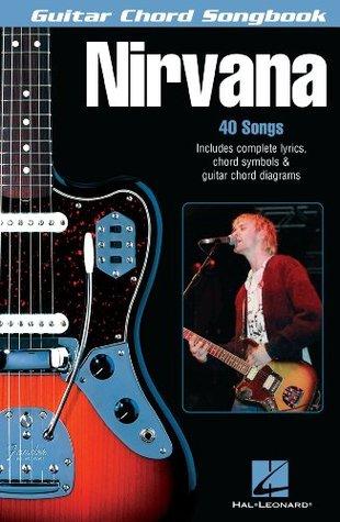Nirvana Songbook (Guitar Chord Songbooks) by Nirvana