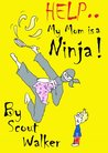 My Mom is a Ninja!