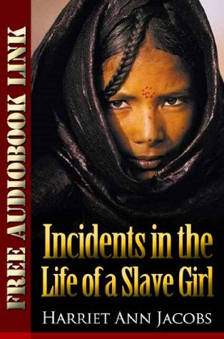 Incidents in the Life of a Slave Girl (Free Audiobook Links) Illustrated