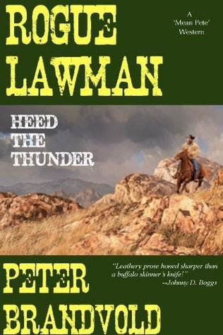 Heed the Thunder (Rogue Lawman, #7)