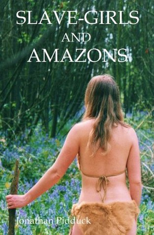 Slave-Girls and Amazons