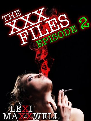 The XXX Files Episode 2 (A paranormal erotic serial)